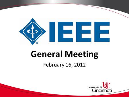 General Meeting February 16, 2012. Attendance What is IEEE? Professional society for those with technical interests in electrical and computer sciences,