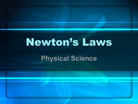 Newton's Laws Physical Science. 10/15 Obj: To review 1 st Law and begin 2 nd Law HW – Solve Problems.