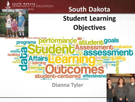 South Dakota Student Learning Objectives Dianna Tyler.