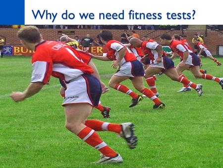 Why do we need fitness tests?. Task Fitness testing for Year 10 What equipment will you use? What are the pre-test procedures? What are the instructions?