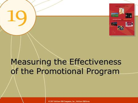Measuring the Effectiveness of the Promotional Program © 2007 McGraw-Hill Companies, Inc., McGraw-Hill/Irwin.