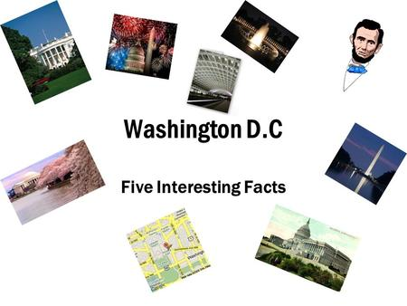 Washington D.C Five Interesting Facts. DC averages 39 inches of rainfall a year, more than Seattle.