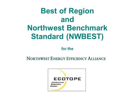 Best of Region and Northwest Benchmark Standard (NWBEST) for the.