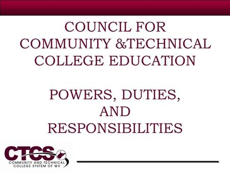 COUNCIL FOR COMMUNITY &TECHNICAL COLLEGE EDUCATION POWERS, DUTIES, AND RESPONSIBILITIES.