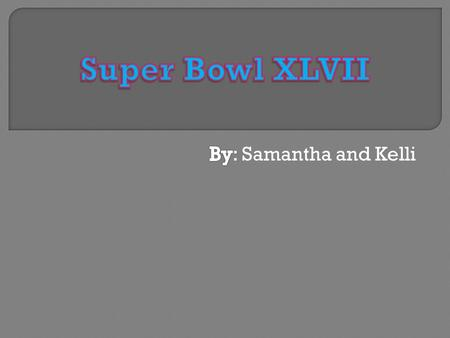 Pepsi Super Bowl XLVII Halftime Show Global music icon and 16-time Grammy-Award winner Beyonce will perform in the Pepsi Super Bowl XLVII halftime show.