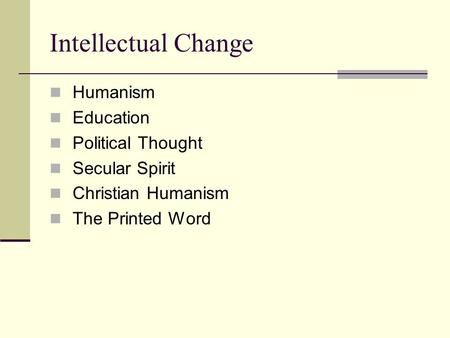 Intellectual Change Humanism Education Political Thought Secular Spirit Christian Humanism The Printed Word.