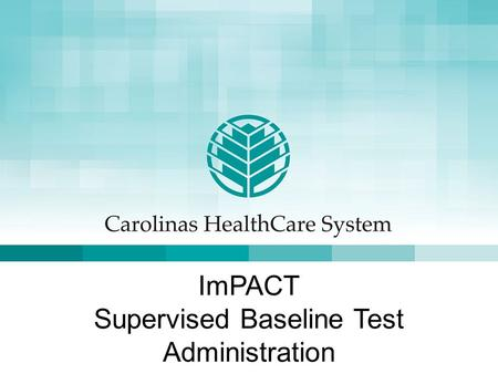 ImPACT Supervised Baseline Test Administration. Important Information All concussions should be seen by a licensed physician that is trained in concussion.