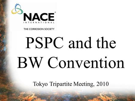 PSPC and the BW Convention Tokyo Tripartite Meeting, 2010.