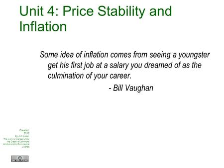 MACRO E conomics Unit 4: Price Stability and Inflation Some idea of inflation comes from seeing a youngster get his first job at a salary you dreamed of.