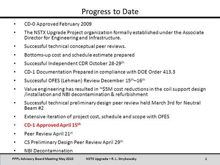 Progress to Date PPPL Advisory Board Meeting May 20101NSTX Upgrade – R. L. Strykowsky CD-0 Approved February 2009 The NSTX Upgrade Project organization.