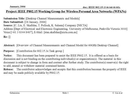 Doc.: IEEE 802.15- 15-06-040-00-003c Submission January 2006 C. Liu et.alSlide 1 Project: IEEE P802.15 Working Group for Wireless Personal Area Networks.
