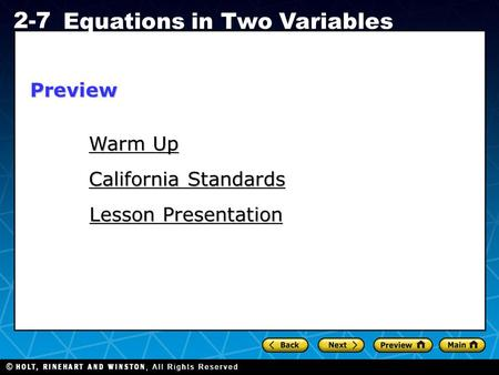 Holt CA Course 1 2-7 Equations in Two Variables Warm Up Warm Up Lesson Presentation Lesson Presentation California Standards California StandardsPreview.