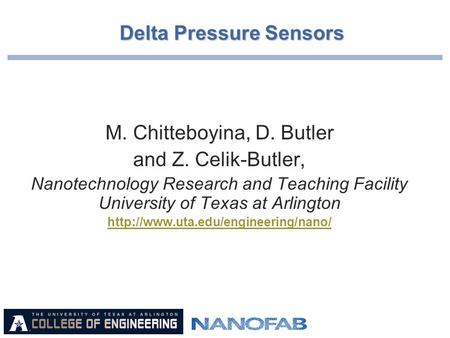 1 M. Chitteboyina, D. Butler and Z. Celik-Butler, Nanotechnology Research and Teaching Facility University of Texas at Arlington