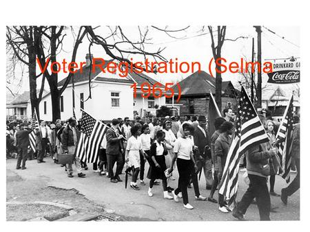 Voter Registration (Selma 1965). When and where did it happen? Between 1963 and 1965. The most pivotal day was March 7th, 1965, when Hosea Williams of.