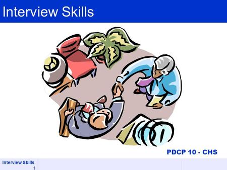 Interview Skills 1 PDCP 10 - CHS. Interview Skills 2 LAND TO THE POSITION YOU ARE LOOKING FOR Introduction.