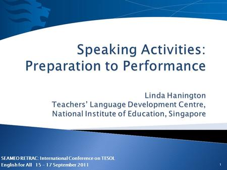 SEAMEO RETRAC: International Conference on TESOL English for All 15 – 17 September 2011 1.