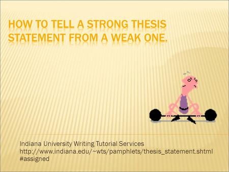 Indiana University Writing Tutorial Services  #assigned.