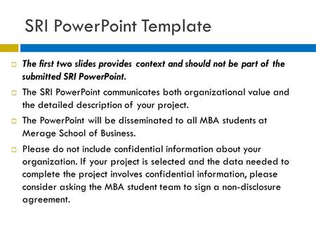 SRI PowerPoint Template  The first two slides provides context and should not be part of the submitted SRI PowerPoint.  The SRI PowerPoint communicates.