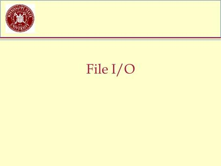 File I/O. fstream files File: similar to vector of elements Used for input and output Elements of file can be –character (text)struct –object (non-text.