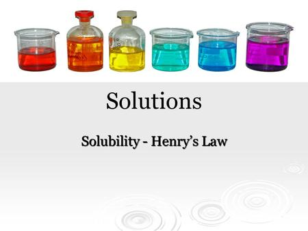 Solutions Solubility - Henry's Law. Solvation Review 1. 1. Explain the difference between a homogeneous and a heterogeneous mixture. 2. 2. Give an example.