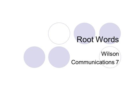 Root Words Wilson Communications 7. Root Words Definition: The form of a word after all affixes are removed It has meaning For example: incredible; cred.