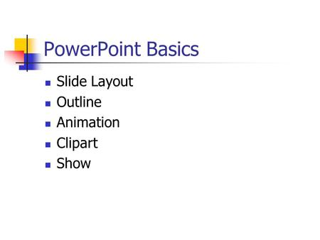 PowerPoint Basics Slide Layout Outline Animation Clipart Show.