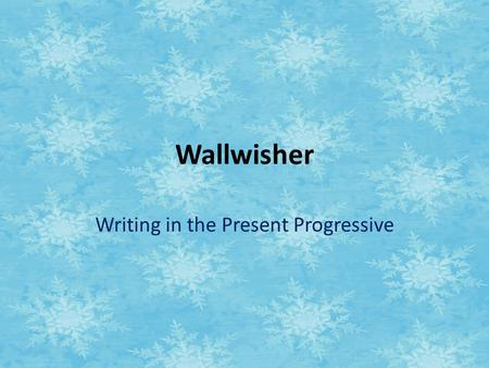 "Wallwisher Writing in the Present Progressive. Task 1 Enter our site. Click on Wallwisher. Click on ""Describing Pictures"". – Post one sticky note for."