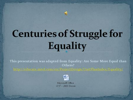 This presentation was adapted from Equality: Are Some More Equal than Others?