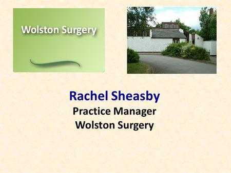 Rachel Sheasby Practice Manager Wolston Surgery.