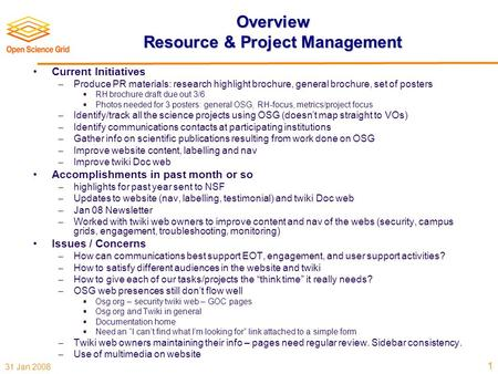31 Jan 2008 1 Overview Resource & Project Management Current Initiatives  Produce PR materials: research highlight brochure, general brochure, set of.