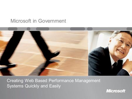 Creating Web Based Performance Management Systems Quickly and Easily Microsoft in Government.