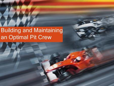 Building and Maintaining an Optimal Pit Crew. Workshop Description: Caring for people is hard work and many times is overwhelming. There are more individuals.
