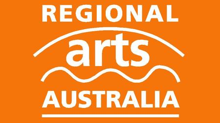 MEMBER NETWORK: Arts NT Artslink Queensland Country Arts SA Country Arts WA Regional Arts NSW Regional Arts Victoria Tasmanian Regional Arts.