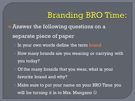  Answer the following questions on a separate piece of paper In your own words define the term brand How many brands are you wearing or carrying with.