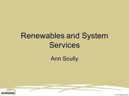 Www.eirgrid.com Renewables and System Services Ann Scully.