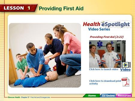 Providing First Aid (2:22) Click here to launch video Click here to download print activity.