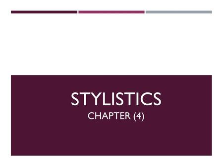 STYLISTICS CHAPTER (4). Perspective in narrative fiction * Though using the different medium of language, writers of narrative fiction exploit this manipulate.