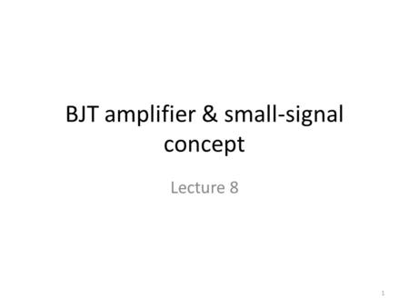 BJT amplifier & small-signal concept