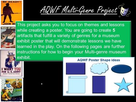 AQWF Multi-Genre Project This project asks you to focus on themes and lessons while creating a poster. You are going to create 5 artifacts that fulfill.