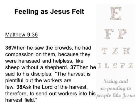 Feeling as Jesus Felt Matthew 9:36