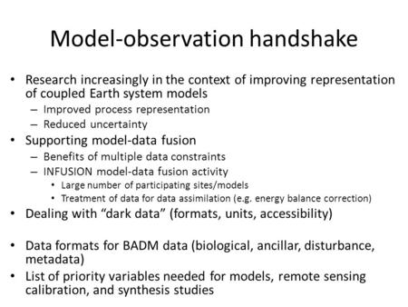 Model-observation handshake Research increasingly in the context of improving representation of coupled Earth system models – Improved process representation.