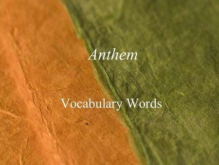 Anthem Vocabulary Words. 11/21/2015Template copyright 2005 www.brainybetty.com2 advocacy Noun The act of pleading for, supporting, or recommending.