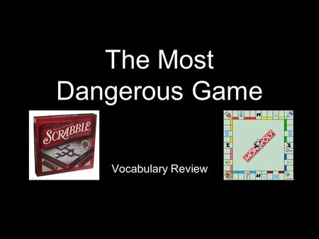The Most Dangerous Game Vocabulary Review. Dank (adj)