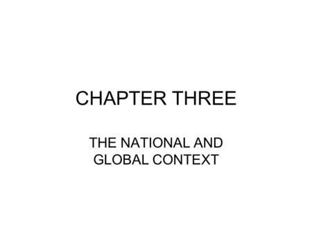 CHAPTER THREE THE NATIONAL AND GLOBAL CONTEXT. Objectives of this chapter Explore the role of the government as an employer Examine the impact of the.