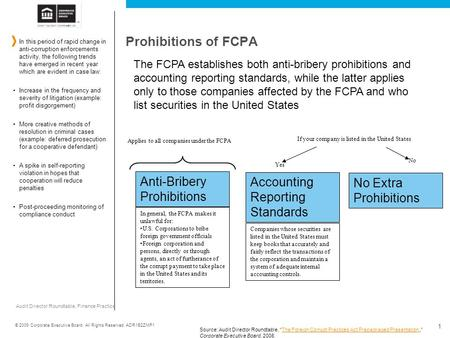 Audit Director Roundtable, Finance Practice © 2009 Corporate Executive Board. All Rights Reserved. ADR1B2ZMP1 1 The FCPA establishes both anti-bribery.