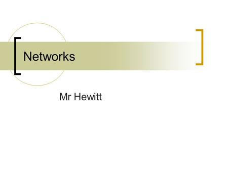 Networks Mr Hewitt. Objectives By the end of this lesson you will be able to: Compare stand alone, networked and laptop computers Define a Network Explain.