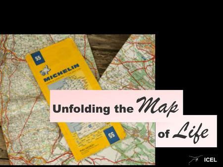 ICEL of Life Unfolding the Map. ICEL The Map of Life : Are God's Laws Only Moral ?