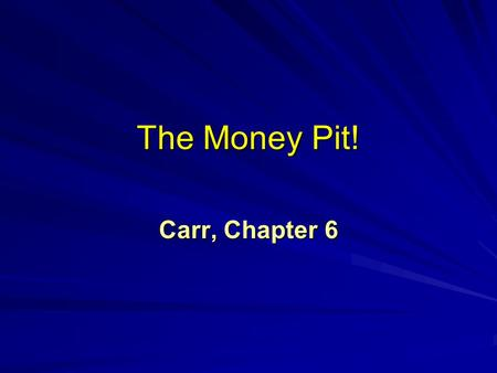 The Money Pit! Carr, Chapter 6. How Dependent are we on infrastructures? Imagine having no running water -- How about no electricity --