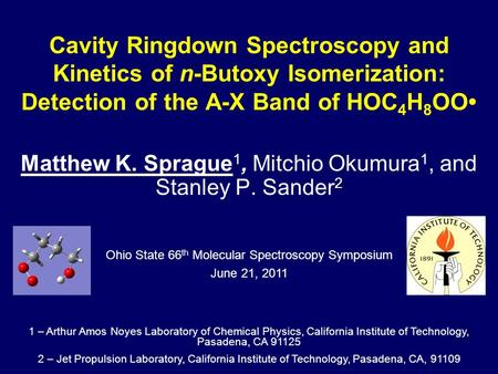 Cavity Ringdown Spectroscopy and Kinetics of n-Butoxy Isomerization: Detection of the A-X Band of HOC 4 H 8 OO Matthew K. Sprague 1, Mitchio Okumura 1,