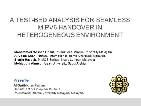Smartening the Environment using Wireless Sensor Networks in a Developing Country Presenter Al-Sakib Khan Pathan Department of Computer Science International.